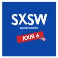 SXSW le journal du off / Jour 6